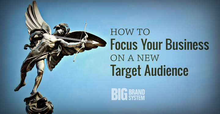 How to focus on a new target audience